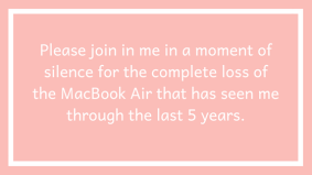 Please join in me in a moment of silence for the complete loss of the MacBook Air that has seen me through the last 5 years.